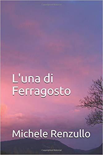 L'una di Ferragosto, Michele Renzullo