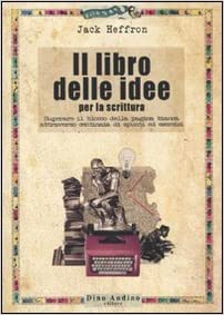 Il libro delle idee per la scrittura, Jack Heffron