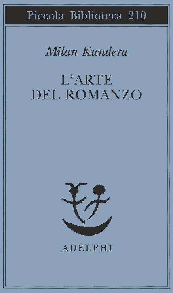 L'arte del romanzo, Milan Kundera